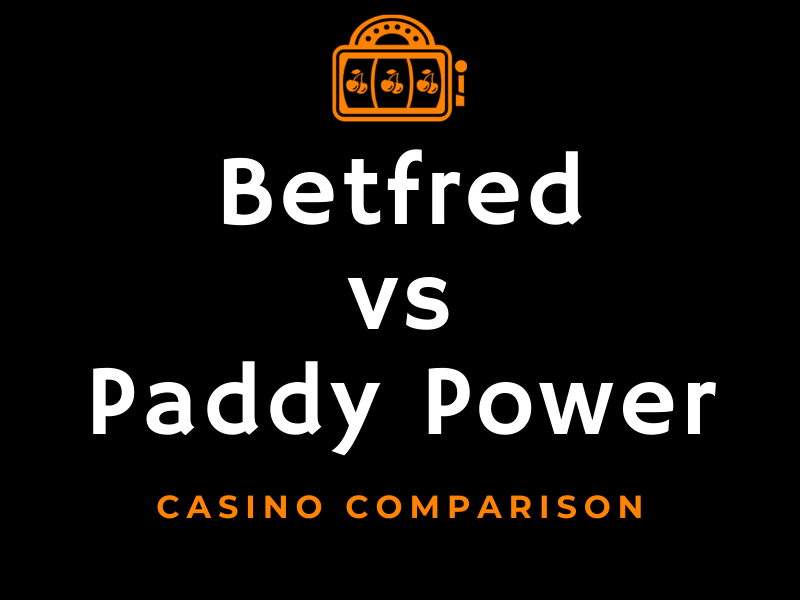 Betfred casino vs Paddy Power casino comparison