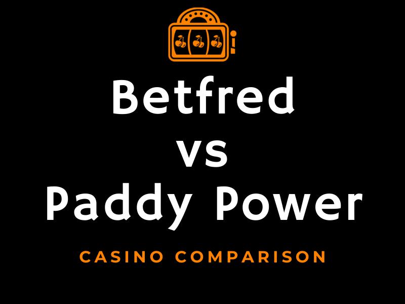 Betfred casino vs Paddy Power casino comparison
